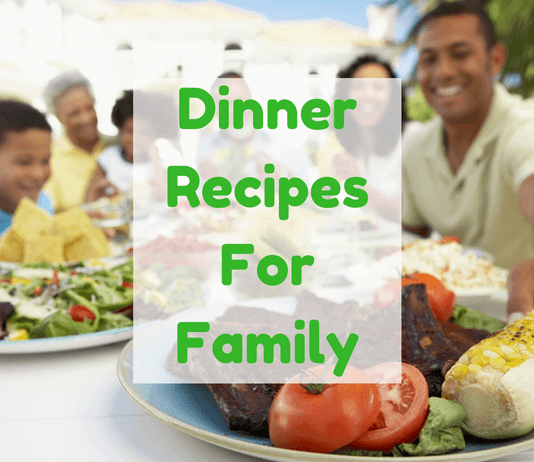 15 Easy Dinner Recipes For Family
