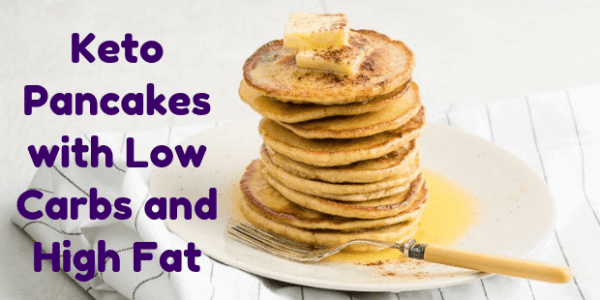 Keto Pancakes with Low Carbs and High Fat