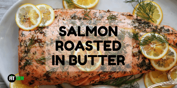 Salmon Roasted in Butter Recipe 2020