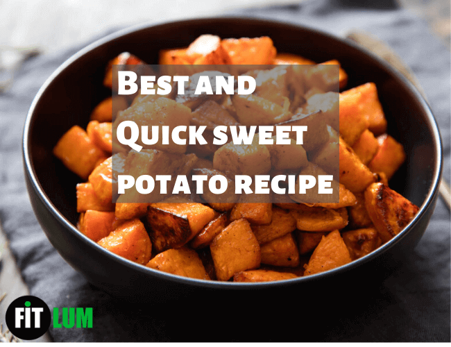 Best and Quick Sweet Potato Recipe